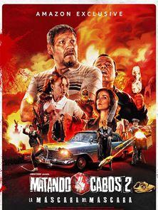 'Matando Cabos 2. La máscara del máscara' - Tráiler oficial