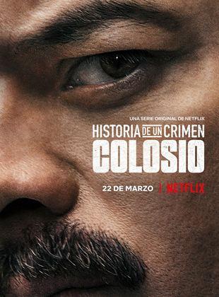 Historia de un Crimen : Colosio