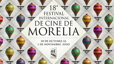 FICM 2020: ¿Cuáles son los cambios y adaptaciones del Festival de Morelia para su 18° edición?