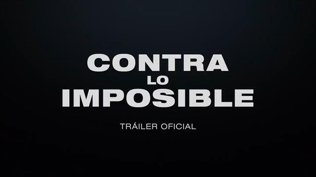 'Contra lo imposible' - Primer tráiler oficial subtitulado
